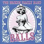 The Broken Family Band Balls