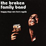 The Broken Family Band Happy Days Are Here Again/For Milton Mapes