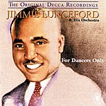 Jimmie Lunceford & His Orchestra For Dancers Only