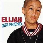 Elijah Harris Girlfriend (Single)