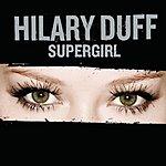Hilary Duff Supergirl (Single)
