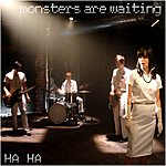 Monsters Are Waiting Ha Ha (Single)