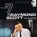 Raymond Scott The Secret 7: 'The Unexpected'