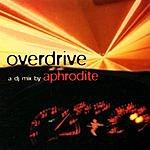 Aphrodite Overdrive: A DJ Mix By Aphrodite