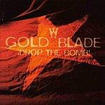 Goldblade Drop The Bomb (Parental Advisory)
