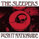The Sleepers Push It Nationwide