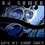 KJ Sawka Chop Suey Live
