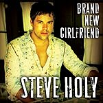 Steve Holy Brand New Girlfriend (Single)