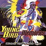 Young Bird Memories - Oklahoma Style Pow-Wow Songs