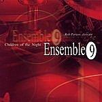 Ensemble 9 Children Of The Night