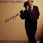 Bobby Caldwell Stuck On You