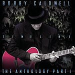 Bobby Caldwell The Anthology, Part I