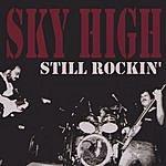 Sky High Still Rockin'