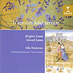 Gerard Lesne D'amours Loial Servant: French And Italian Love Songs Of The 14th-15th Centuries