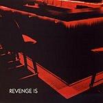 Revenge Is Revenge Is