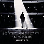 Simply Red Something Got Me Started / A Song For You (Single)
