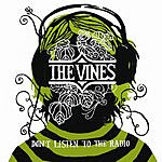 The Vines Don't Listen To The Radio (Single)
