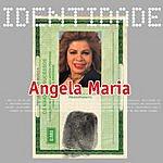 Angela Maria Identidade