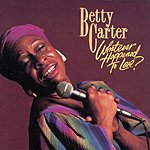 Betty Carter Whatever Happened To Love?