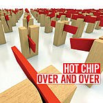 Hot Chip Over And Over