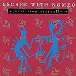 Escape With Romeo Next Stop Eternally