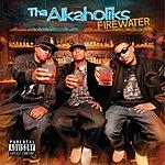 Tha Alkaholiks Firewater (Parental Advisory)