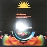 Fish Go Deep Music's Got Me/Follow