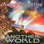 Astral Projection Another World