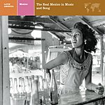 Nonesuch Presents Explorer Series:Mexico - The Real Mexico In Music And Song