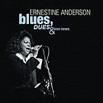 Ernestine Anderson Blues, Dues And Love News (Live)