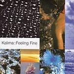 Kalima Feeling Fine