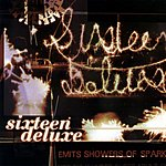 Sixteen Deluxe Emits Shower Of Sparks