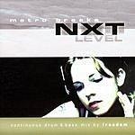 DJ Freedom Metro Breaks NXT Level