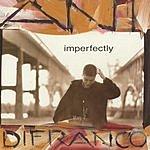 Ani DiFranco Imperfectly