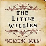 The Little Willies Milking Bull (Yahoo! Exclusive)