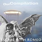 Escape With Romeo Our Compilation