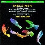 Kent Nagano Réveil Des Oiseaux/Trois Petites Liturgies De La Présence Divine