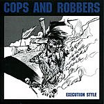 Cops & Robbers Execution Style