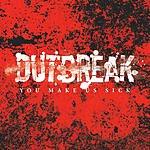 Outbreak You Make Us Sick