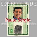 Paulo Sérgio Identidade