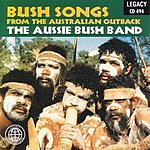 The Aussie Bush Band Bush Songs From The Australian Outback