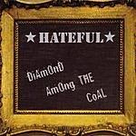 Hateful Diamond Among The Coal