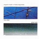 Mouth Music Blue Door Green Sea (3-Track Maxi-Single)