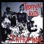 The Koffin Kats Inhumane (Parental Advisory)