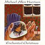 Michael Allen Harrison Enchanted Christmas