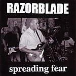 Razorblade Spreading Fear