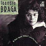 Leandro Braga E Por Que Não?
