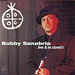Bobby Sanabria Big Band Afro-Cuban Dream: Live & In Clave!!!