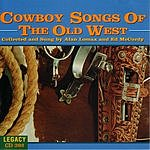 Alan Lomax Cowboy Songs Of The Old West