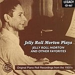 Jelly Roll Morton Jelly Roll Morton Plays Jelly Roll Morton And Other Favorites